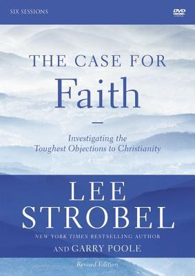 The Case for Faith Revised Edition Video Study: Investigating the Toughest Objections to Christianity