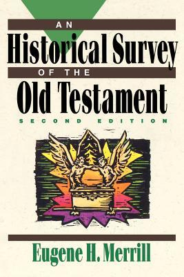 An Historical Survey of the Old Testament