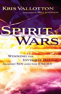 Spirit Wars: Winning the Invisible Battle Against Sin and the Enemy