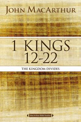 1 Kings 12 to 22: The Kingdom Divides