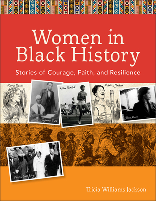 Women in Black History: Stories of Courage, Faith, and Resilience