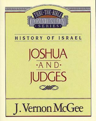 Thru the Bible Vol. 10: History of Israel (Joshua/Judges)