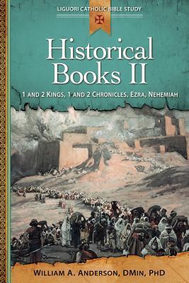Historical Books II: 1 and 2 Kings, 1 and 2 Chronicles, Ezra, Nehemiah