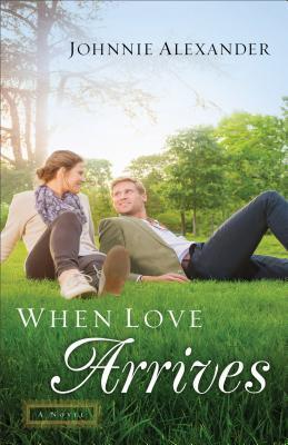 When Love Arrives: A Novel