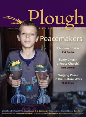 Plough Quarterly No. 5: Peacemakers