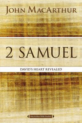 2 Samuel: David's Heart Revealed