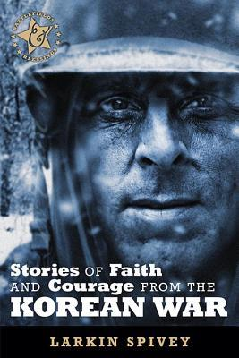 Stories of Faith and Courage from the Korean War
