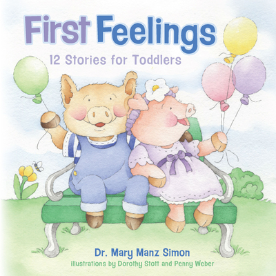 First Feelings: Twelve Stories for Toddlers