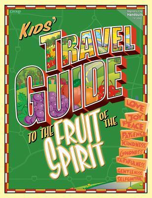 The Kids Travel Guide to the Fruit of the Spirit