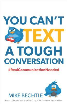 You Can't Text a Tough Conversation