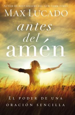 Antes del Am'n: El Poder de Una Oracion Sencilla