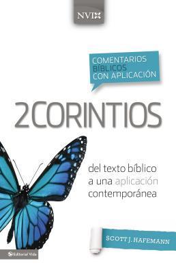 Comentario B�blico Con Aplicaci�n NVI 2 Corintios: del Texto B�blico a Una Aplicaci�n Contempor�nea