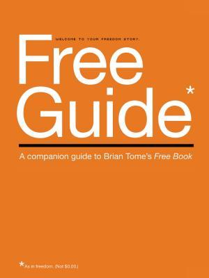 Free Guide: A Companion Guide to Brian Tome's Free Book