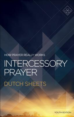 Intercessory Prayer: How Prayer Really Works
