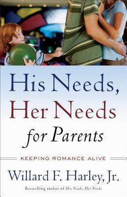 His Needs, Her Needs for Parents: Keeping Romance Alive
