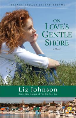 On Love's Gentle Shore: A Novel