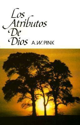 Los Atributos de Dios = Attributes of God