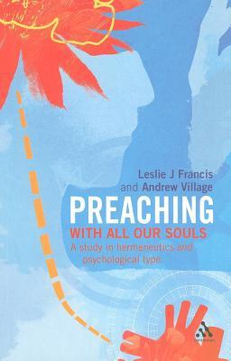 Preaching: With All Our Souls: A Study in Hermeneutics and Psychological Type