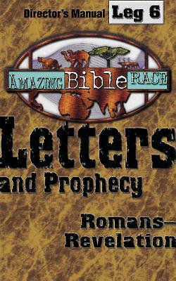 Amazing Bible Race, Director's Manual, Leg 6 CDROM: Letters and Prophecy: Romans--Revelation