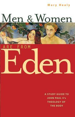 Men and Women Are from Eden: A Study Guide to John Paul II's Theology of the Body