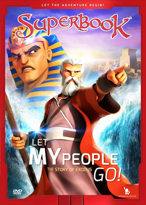 Superbook Let My People Go!: The Story of Exodus