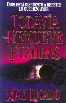 Todavia Remueve Piedras = He Still Moves Stones