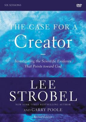 The Case for a Creator Revised Edition Video Study: Investigating the Scientific Evidence That Points Toward God
