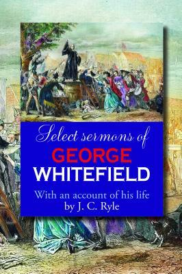 Select Serm George Whitefield: