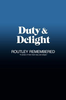 Duty & Delight: Routley Remembered