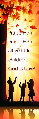 Kids Bookmark - Praise Him Matt 21: 16 (NIV)