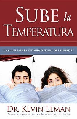 Sube La Temperatura: Turn Up the Heat