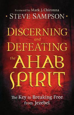 Discerning and Defeating the Ahab Spirit: The Key to Breaking Free from Jezebel