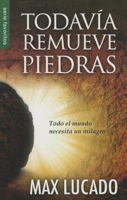 Todavia Remueve Piedras: He Still Moves Stones