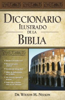 Diccionario Ilustrado de La Biblia = Illustrated Bible Dictionary
