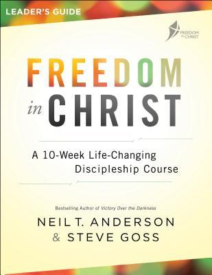 Freedom in Christ Leader's Guide: A 10-Week Life-Changing Discipleship Course