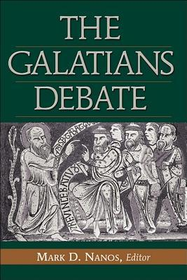 The Galatians Debate: Contemporary Issues in Rhetorical and Historical Interpretation
