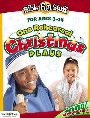 One Rehearsal Christmas Plays: Preschool Through Middle School