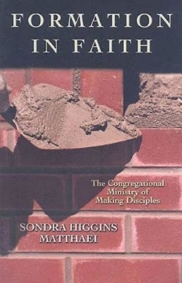 Formation in Faith: The Congregational Ministry of Making Disciples