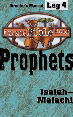 Amazing Bible Race, Director's Manual, Leg 4 CDROM: Prophets: Isaiah--Malachi