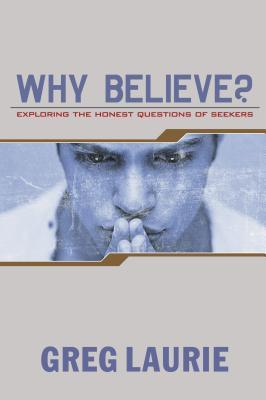 Why Believe?: Exploring the Honest Questions of Seekers