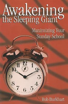 Awakening the Sleeping Giant: Maximizing Your Sunday School