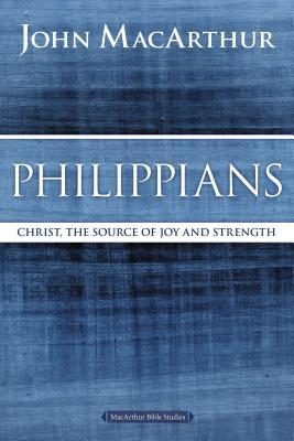 Philippians: Christ, the Source of Joy and Strength