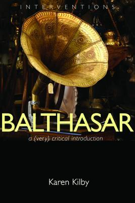 Balthasar: A (Very) Critical Introduction