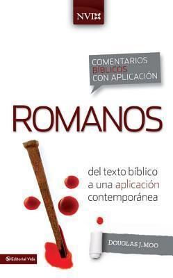 Comentario B�blico Con Aplicaci�n NVI Romanos: del Texto B�blico a Una Aplicaci�n Contempor�nea