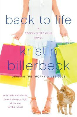 Back to Life: A Trophy Wives Club Novel