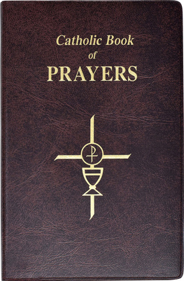 Catholic Book of Prayers: Popular Catholic Prayers Arranged for Everyday Use