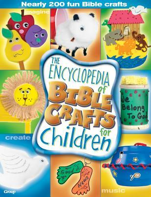 The Encyclopedia of Bible Crafts for Children