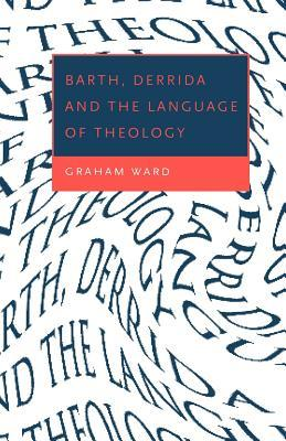 Barth, Derrida and the Language of Theology
