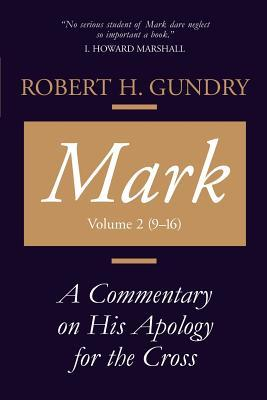 Mark: A Commentary on His Apology for the Cross, Chapters 9 - 16