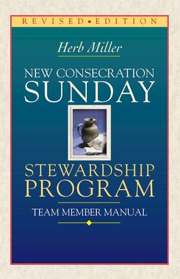 New Consecration Sunday Stewardship Program Team Member Manual: Revised Edition